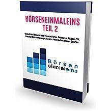 Börseneinmaleins Teil 2: Geballtes Wissen zum Thema Börse, Finanzen, Aktien, ETF, Riester, Altersvorsorge, Rente, Robo Advisor und Sparen