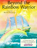 Beyond the Rainbow Warrior: A Collection of Stories to Celebrate 25 Years of Greenpeace