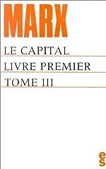 Le capital, livre premier (tome III) de Karl Marx
