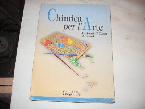 Chimica per l'arte. Per il Liceo artistico e gli Ist. D'arte