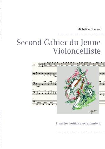 Second Cahier du Jeune Violoncelliste: Première Position avec extensions