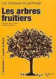 Les arbres fruitiers : Plantation, Taille et greffe, traitement, variétés