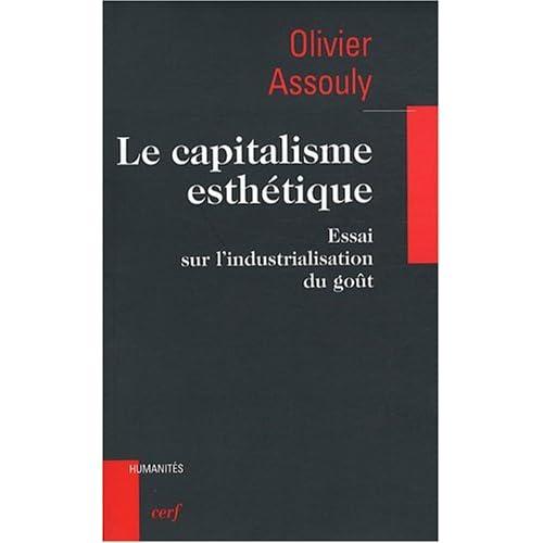 Le capitalisme esthétique : Essai sur l'industrialisation du goût