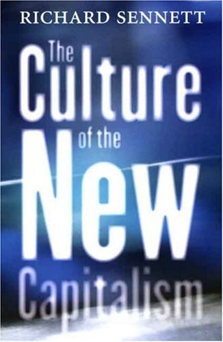 The Culture of the New Capitalism (Castle Lecture Series in Ethics, Politics & Economics)