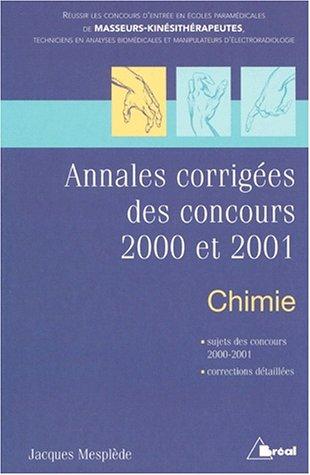 Annales corrigés des concours 2000 et 2001 Chimie. : Masseurs- kinésithérapeutes