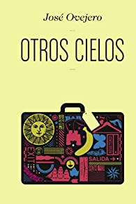Otros cielos par José Ovejero