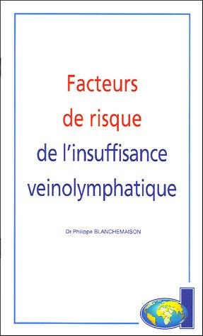 Facteurs de risque de l'insuffisance veinolymphatique par Philippe Blanchemaison
