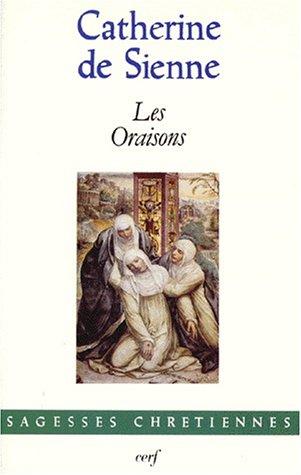 Les oraisons par Catherine de Sienne sainte