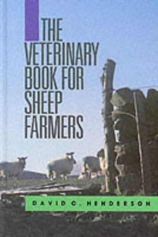 The Veterinary Book for Sheep Farmers by David C. Henderson (1901-01-01)