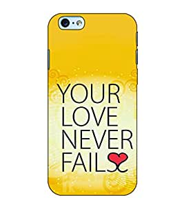Fuson Designer Back Case Cover for Apple iPhone 6S (Your Love Never Fails)
