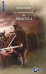 La Véritable Histoire de Dracula de Michèle Barbier