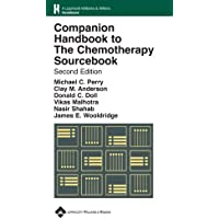 Companion Handbook to The Chemotherapy Sourcebook (Lippincott Williams and Wilkins Handbook Series)