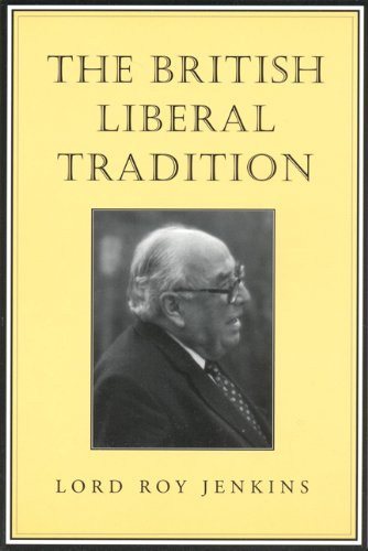 The British Liberal Tradition: From Gladstone Through to Young Churchill, Asquith, and Lloyd George - Is Blair Their Heir?: From Gladstone to Young ... Their Heir? (Senator Keith Davey Lectures) por Roy Jenkins