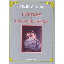 J.-K. Huysmans : Lettres à Théodore Hannon 1876-1886