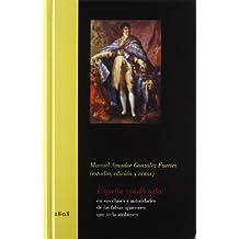 La España vindicada en sus clases y autoridades de las falsas opiniones que se la atribuyen (1808-1814 Guerra & Revolución)