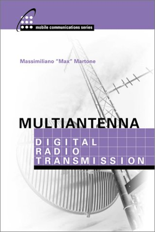 Multiantenna Digital Radio Transmission (Artech House Mobil Communications Series) Radio Communication System