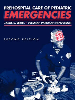 [(Prehospital Care of Pediatric Emergencies)] [By (author) James S. Seidel ] published on (December, 2007)