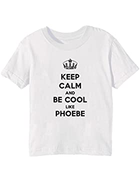 Keep Calm And Be Cool Like Phoebe Bambini Unisex Ragazzi Ragazze T-Shirt Maglietta Bianco Maniche Corte Tutti...