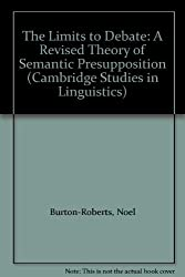 The Limits to Debate: A Revised Theory of Semantic Presupposition