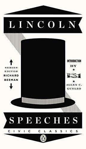 Lincoln Speeches (Penguin Civic Classics)