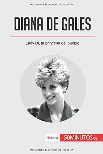 Diana de Gales: Lady Di, la princesa del pueblo