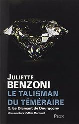 Le Talisman du Téméraire - Tome 2 : Le Diamant de Bourgogne