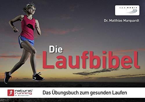Die Laufbibel: Das Übungsbuch zum gesunden Laufen