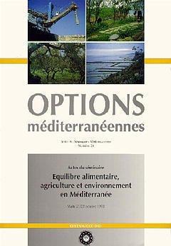 Equilibre alimentaire, agriculture et environnement en Méditerranée : Actes du séminaire de Malte, 21/23 octobre 1993, organisé par le CIHEAM, avec le ... des études internationales (La Valette) par Dupuy