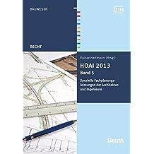 HOAI 2013: Band 5: Spezielle Fachplanungsleistungen der Architekten und Ingenieure (Beuth Recht)