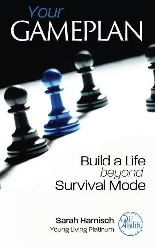 Your Gameplan: Build a Life beyond Survival Mode por Sarah Harnisch