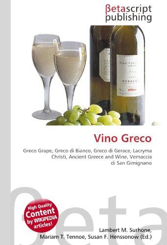 Vino Greco: Greco Grape, Greco di Bianco, Greco di Gerace, Lacryma Christi, Ancient Greece and Wine, Vernaccia di San Gimignano