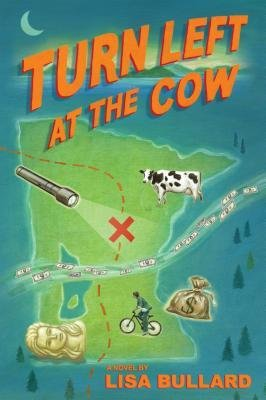 [ TURN LEFT AT THE COW By Bullard, Lisa ( Author ) Hardcover Oct-08-2013