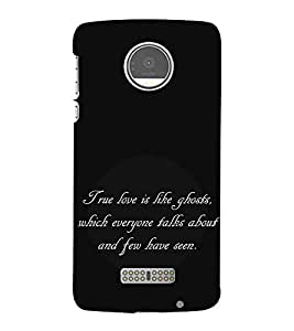 For Moto Z Play :: Motorola Moto Z Play true love is like ghosts, which everyone talks about and few have seen, good quotes, black background Designer Printed High Quality Smooth Matte Protective Mobile Case Back Pouch Cover by APEX