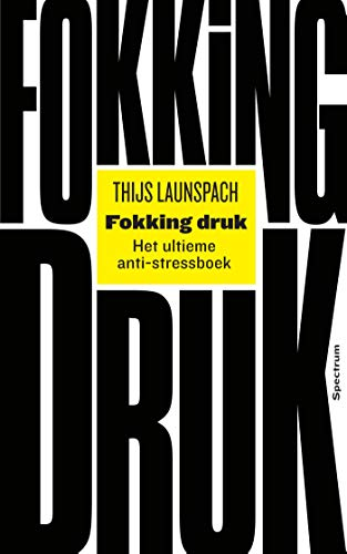 Fokking druk (Dutch Edition) eBook: Thijs Launspach: Amazon ...
