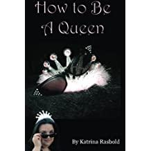 How to Be a Queen