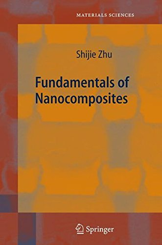 Fundamentals of Nanocomposites (Springer Series in Materials Science, Band 91)