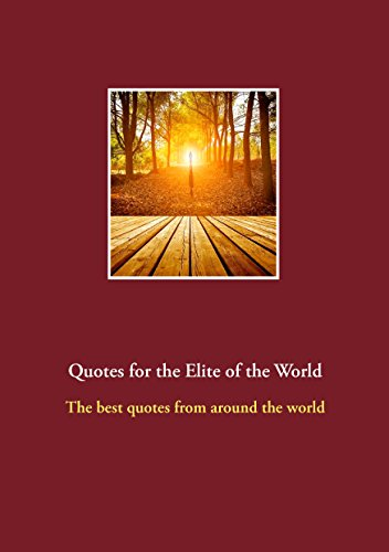 Quotes for the Elite of the World: The best quotes from around the world (English Edition)