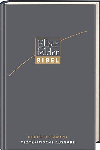 Elberfelder Bibel - NT, Textkritische Ausgabe von Karl-Heinz Vanheiden