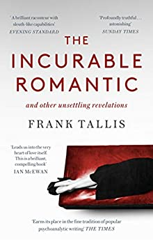 The Incurable Romantic: And Other Unsettling Revelations por Frank Tallis epub