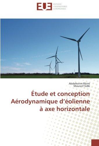 Étude et conception Aérodynamique d'éolienne à axe horizontale par Abdelkerim Rhimi, Mouncif Sidki