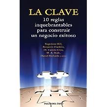 La Clave: Diez reglas inquebrantables para construir un negocio exitoso (Spanish Edition)
