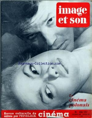 IMAGE ET SON du 01/12/1960 - LE CINEMA POLONAIS - CENDRES ET DIAMANTS DE A. WAJDA PAR R. LEFEVRE - MAX EGLY - LE FILM EXPERIMENTAL POLONAIS PAR HELMAN - DOCUMENTAIRE PAR H. OPOCZYNSKA - L'ECOLE POLONAISE - par Collectif