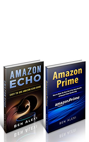 A Guide Book Bundle for Amazon Echo & Amazon Prime: How to Use ...