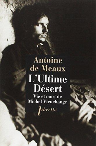 L'Ultime désert : Vie et mort de Michel Vieuchange