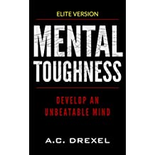 MENTAL TOUGHNESS: Develop an Unbeatable Mind (English Edition)