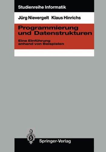 Programmierung und Datenstrukturen: Eine Einführung anhand von Beispielen (Studienreihe Informatik)