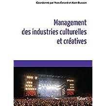 Management des industries culturelles et créatives (Référence Management) (French Edition)