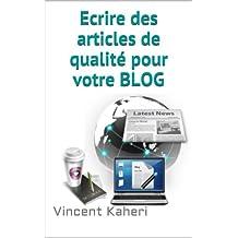 Ecrire des articles de qualité pour votre BLOG (Expert en 30 minutes) (French Edition)