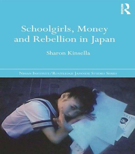 schoolgirls-money-and-rebellion-in-japan-nissan-institute-routledge-japanese-studies