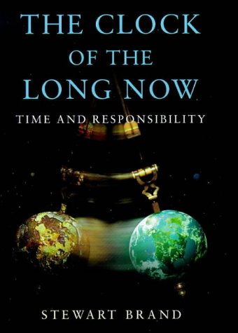 The Clock Of The Long Now: Time and Responsibility (Master Minds)